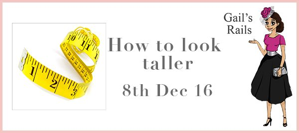 How To Look Taller - Gails Rails