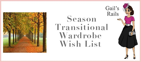 Season Transitional Must Haves - Gails Rails Blog
